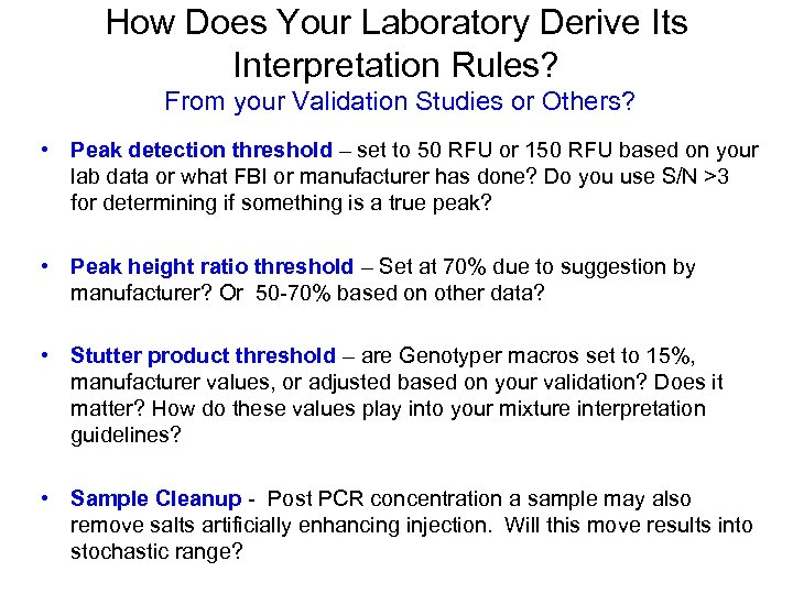 How Does Your Laboratory Derive Its Interpretation Rules? From your Validation Studies or Others?