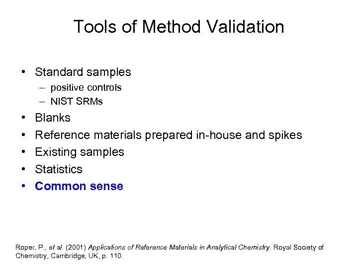 Tools of Method Validation • Standard samples – positive controls – NIST SRMs •