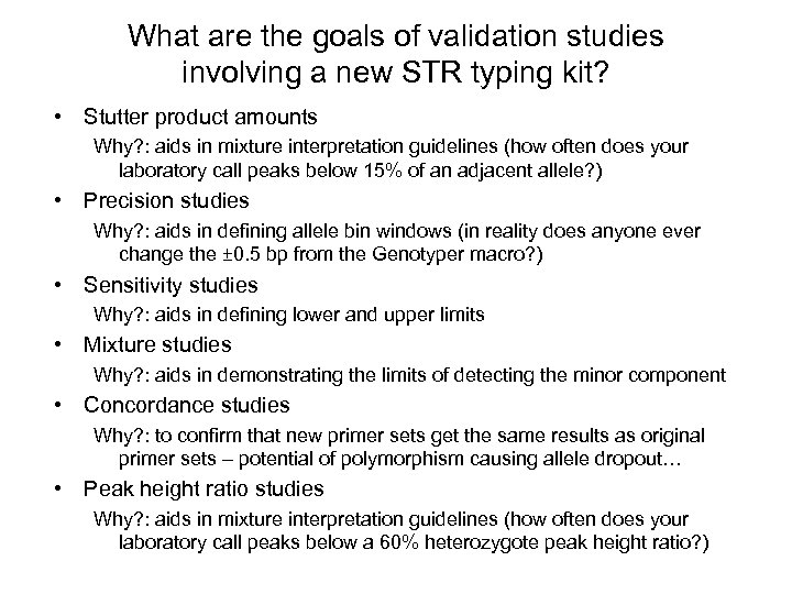 What are the goals of validation studies involving a new STR typing kit? •