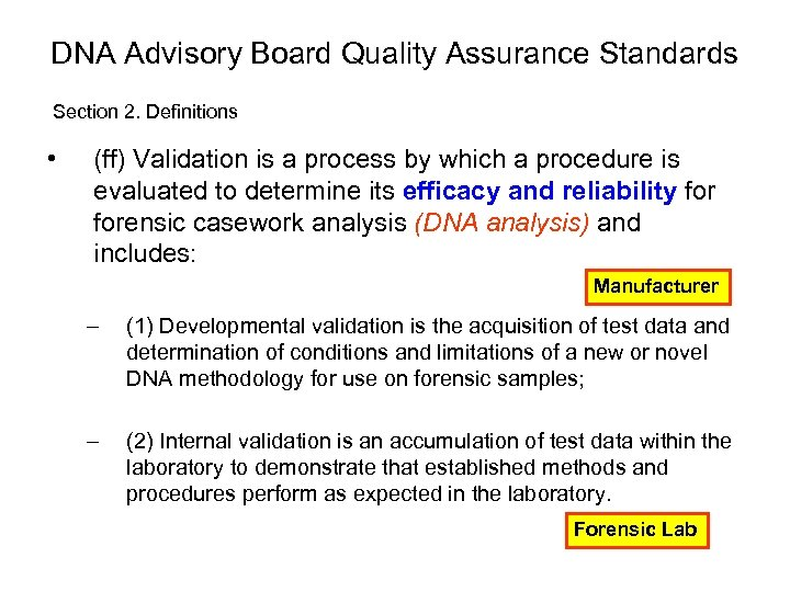 DNA Advisory Board Quality Assurance Standards Section 2. Definitions • (ff) Validation is a