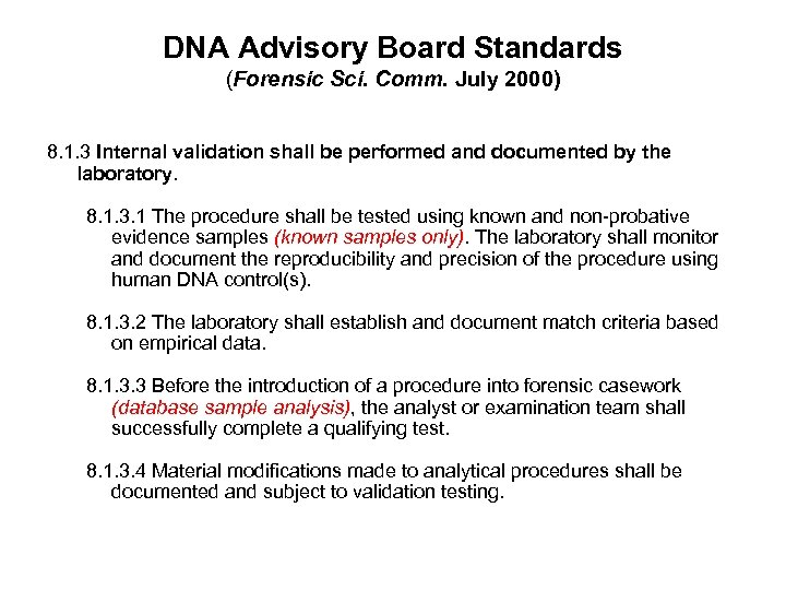 DNA Advisory Board Standards (Forensic Sci. Comm. July 2000) 8. 1. 3 Internal validation