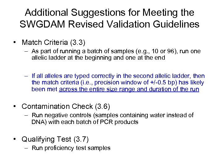 Additional Suggestions for Meeting the SWGDAM Revised Validation Guidelines • Match Criteria (3. 3)