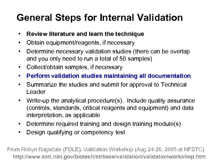 General Steps for Internal Validation • Review literature and learn the technique • Obtain