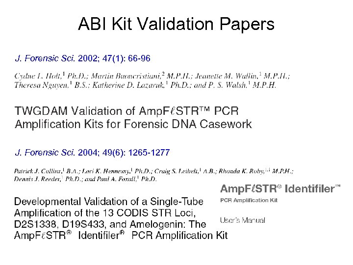 ABI Kit Validation Papers J. Forensic Sci. 2002; 47(1): 66 -96 J. Forensic Sci.