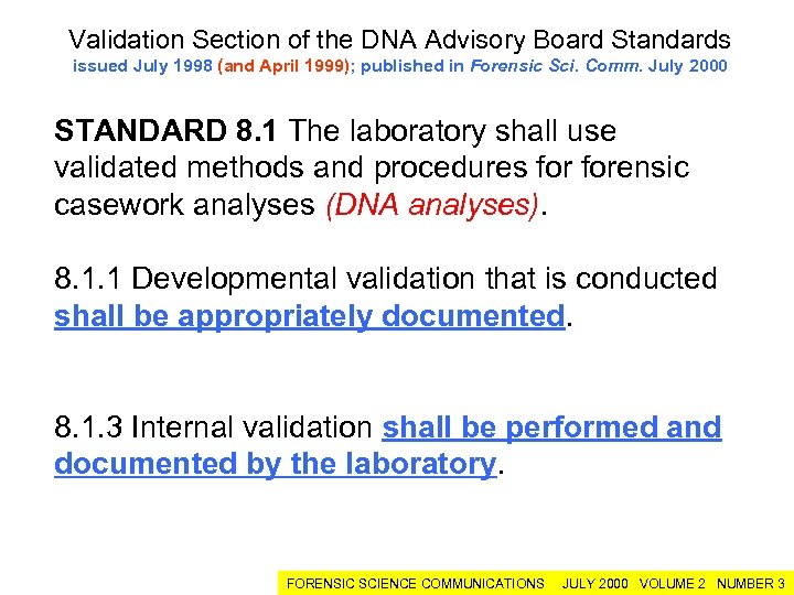 Validation Section of the DNA Advisory Board Standards issued July 1998 (and April 1999);
