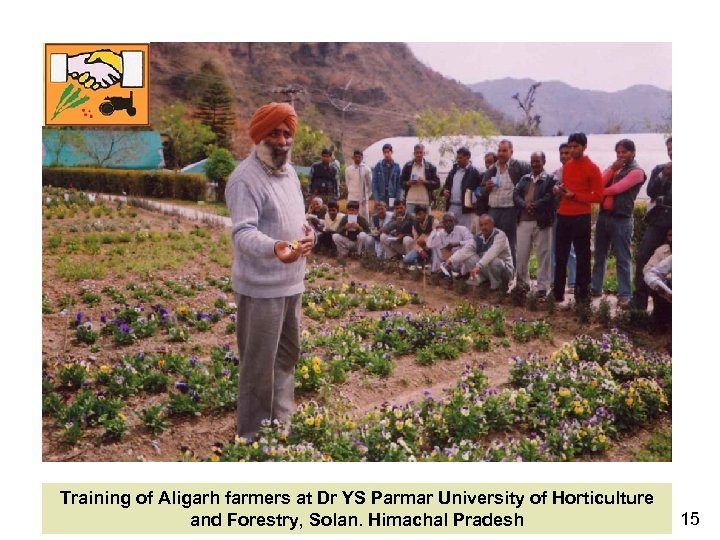 Training of Aligarh farmers at Dr YS Parmar University of Horticulture and Forestry, Solan.