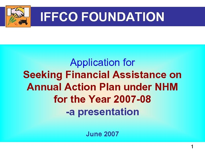 IFFCO FOUNDATION Application for Seeking Financial Assistance on Annual Action Plan under NHM for