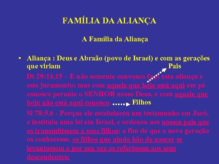 FAMÍLIA DA ALIANÇA A Família da Aliança • Aliança : Deus e Abraão (povo