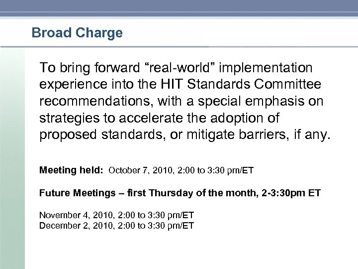 "Broad Charge To bring forward ""real-world"" implementation experience into the HIT Standards Committee recommendations,"