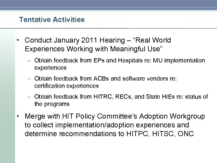 "Tentative Activities • Conduct January 2011 Hearing – ""Real World Experiences Working with Meaningful"