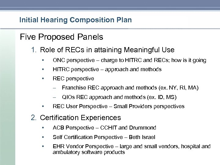 Initial Hearing Composition Plan Five Proposed Panels 1. Role of RECs in attaining Meaningful