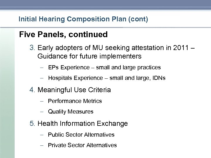 Initial Hearing Composition Plan (cont) Five Panels, continued 3. Early adopters of MU seeking