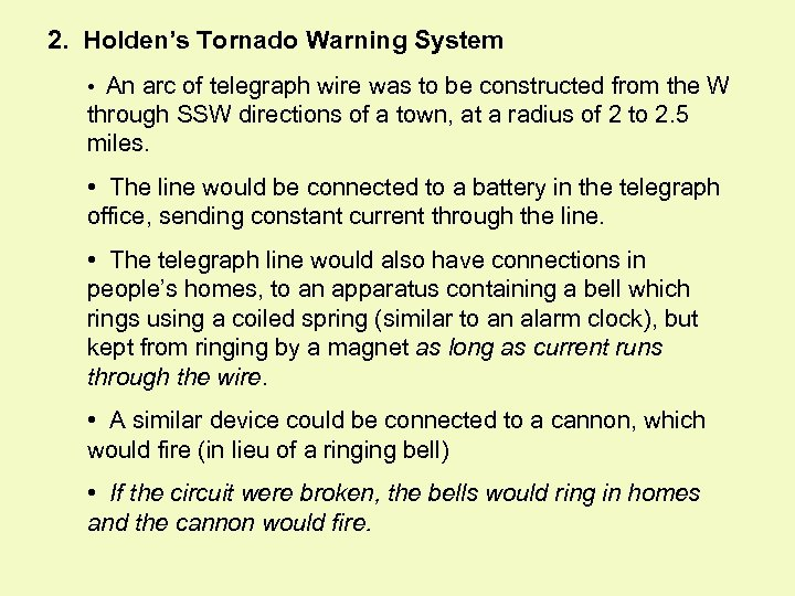 2. Holden's Tornado Warning System • An arc of telegraph wire was to be
