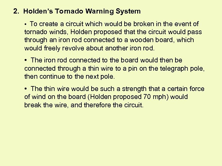 2. Holden's Tornado Warning System • To create a circuit which would be broken