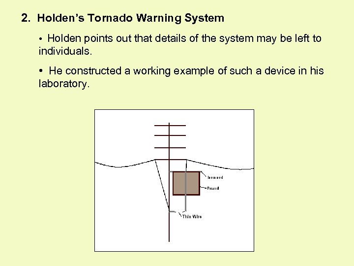2. Holden's Tornado Warning System • Holden points out that details of the system