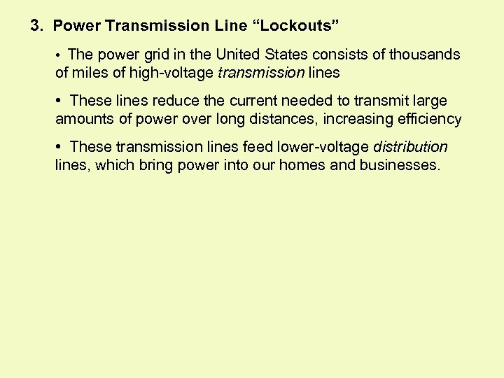 """3. Power Transmission Line """"Lockouts"""" • The power grid in the United States consists"""