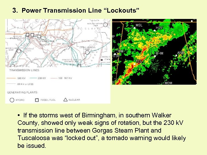 """3. Power Transmission Line """"Lockouts"""" • If the storms west of Birmingham, in southern"""