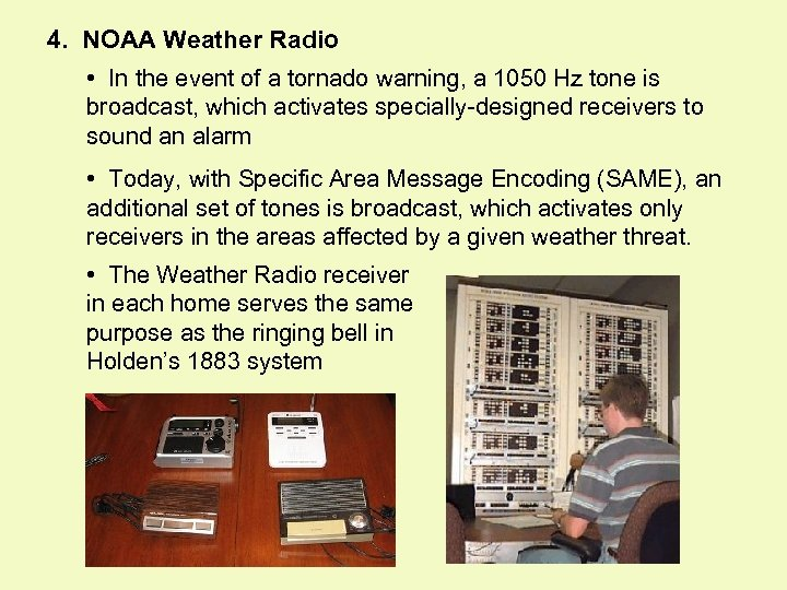 4. NOAA Weather Radio • In the event of a tornado warning, a 1050