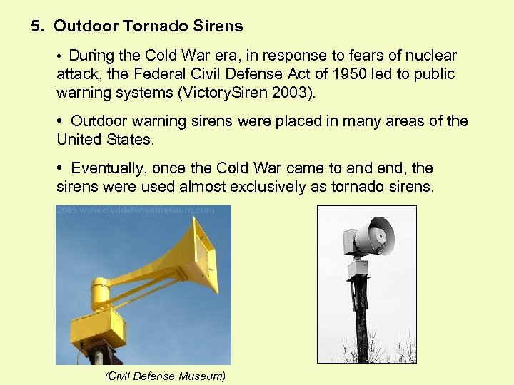 5. Outdoor Tornado Sirens • During the Cold War era, in response to fears