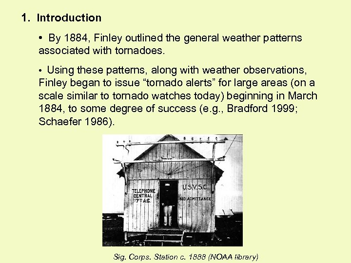 1. Introduction • By 1884, Finley outlined the general weather patterns associated with tornadoes.