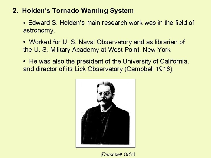2. Holden's Tornado Warning System • Edward S. Holden's main research work was in