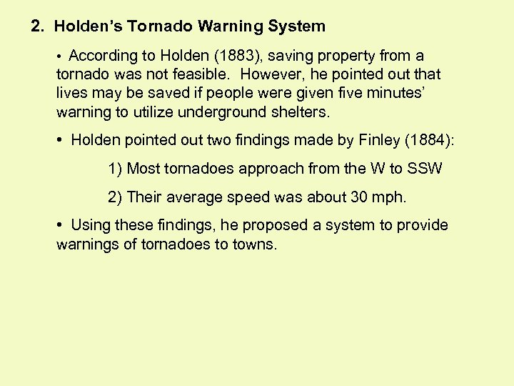 2. Holden's Tornado Warning System • According to Holden (1883), saving property from a