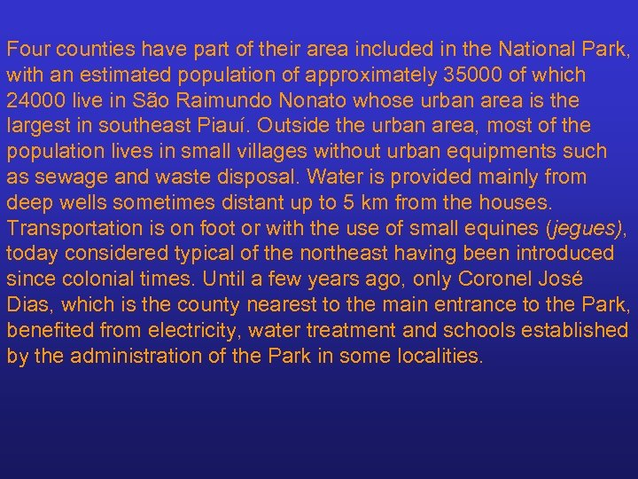 Four counties have part of their area included in the National Park, with an