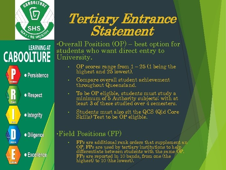 Tertiary Entrance Statement • Overall Position (OP) – best option for students who want