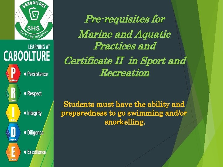 Pre-requisites for Marine and Aquatic Practices and Certificate II in Sport and Recreation Students