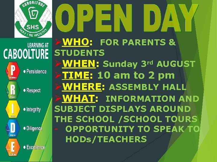 ØWHO: FOR PARENTS & STUDENTS ØWHEN: Sunday 3 rd AUGUST ØTIME: 10 am to