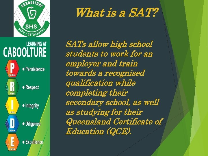 What is a SAT? SATs allow high school students to work for an employer
