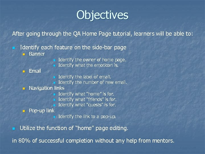 Objectives After going through the QA Home Page tutorial, learners will be able to: