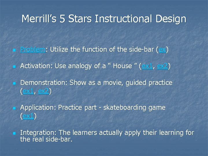 Merrill's 5 Stars Instructional Design n Problem: Utilize the function of the side-bar (ex)