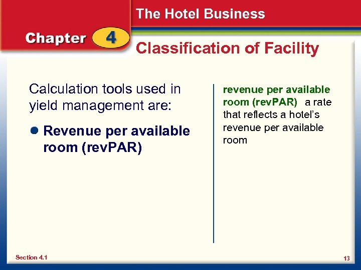 The Hotel Business Classification of Facility Calculation tools used in yield management are: Revenue