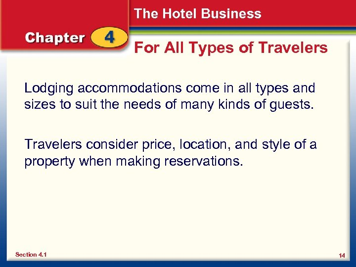 The Hotel Business For All Types of Travelers Lodging accommodations come in all types