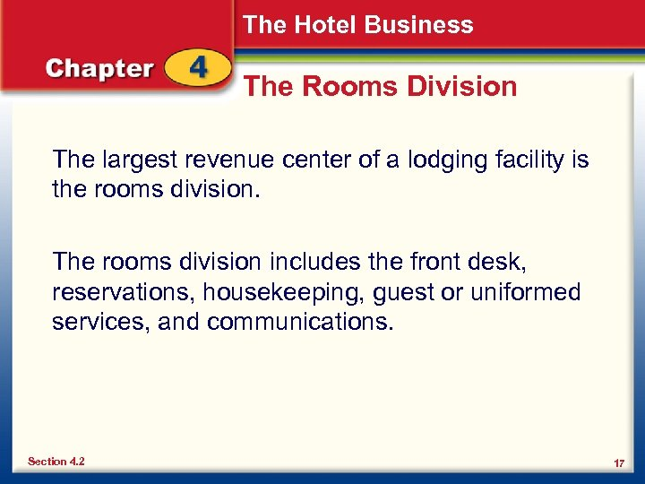 The Hotel Business The Rooms Division The largest revenue center of a lodging facility