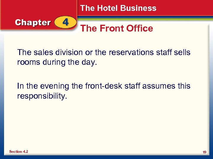 The Hotel Business The Front Office The sales division or the reservations staff sells