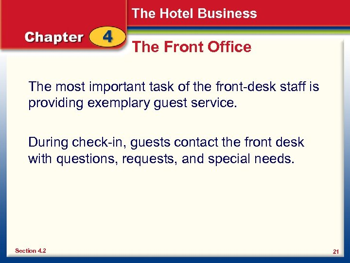 The Hotel Business The Front Office The most important task of the front-desk staff