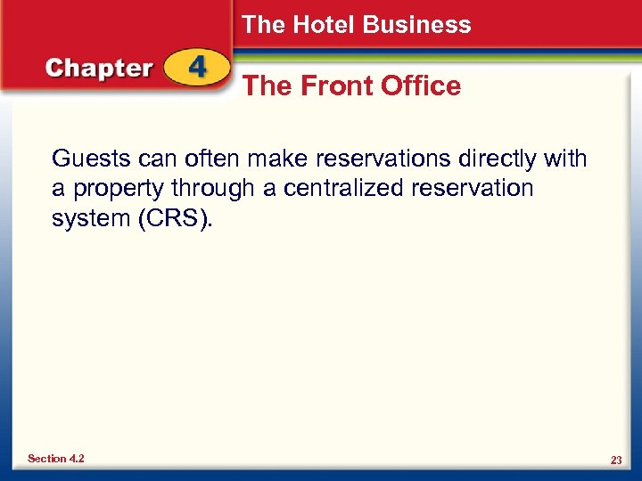 The Hotel Business The Front Office Guests can often make reservations directly with a