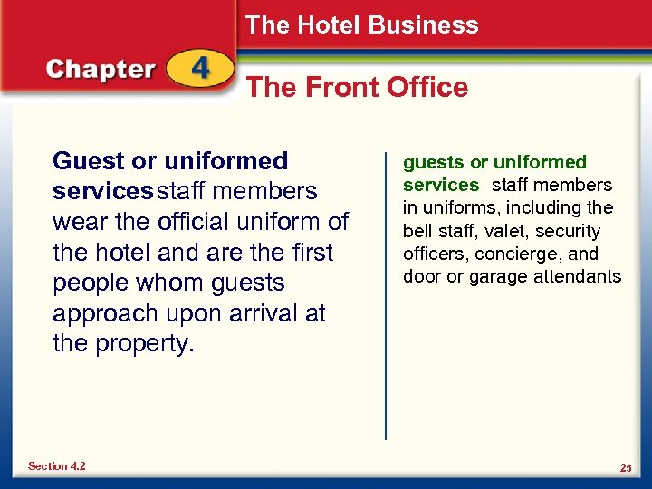 The Hotel Business The Front Office Guest or uniformed services staff members wear the