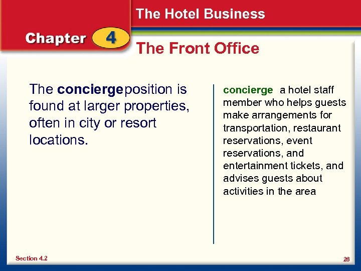The Hotel Business The Front Office The concierge position is found at larger properties,