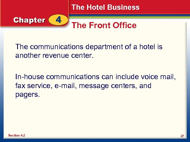 The Hotel Business The Front Office The communications department of a hotel is another