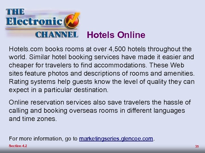 The Hotel Business Hotels Online Operating an e-tail business on an electronic channel—the Hotels.