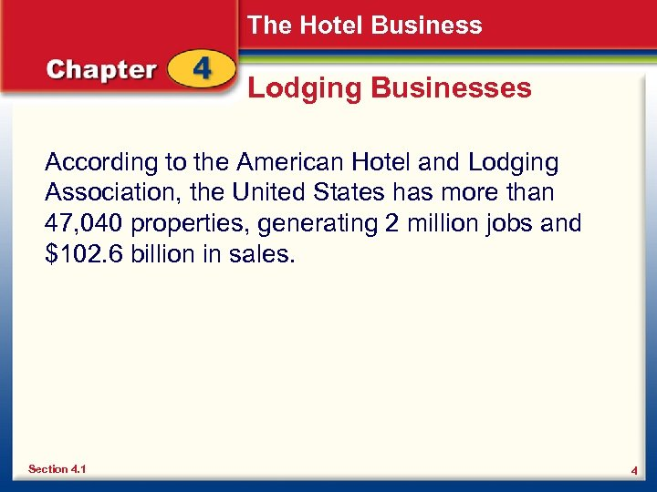 The Hotel Business Lodging Businesses According to the American Hotel and Lodging Association, the