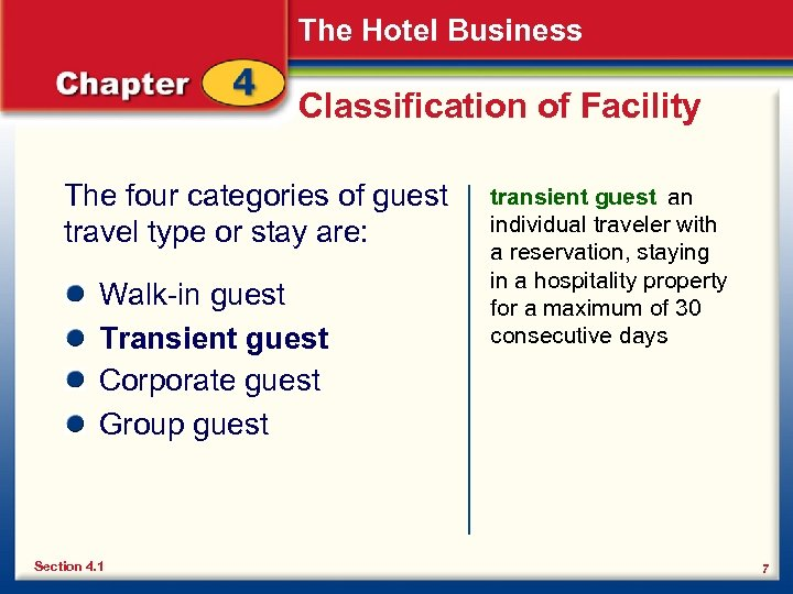 The Hotel Business Classification of Facility The four categories of guest travel type or