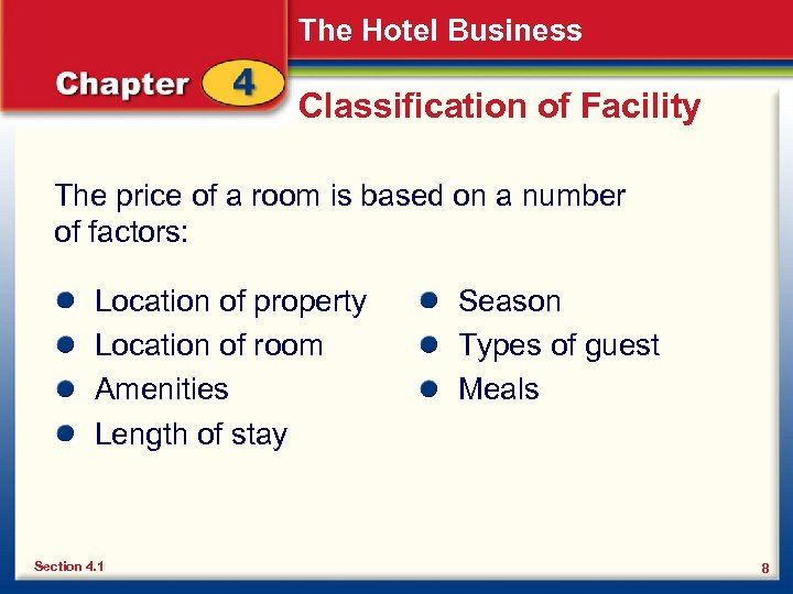 The Hotel Business Classification of Facility The price of a room is based on