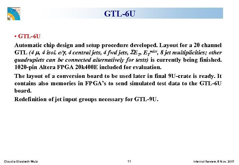 GTL-6 U • GTL-6 U Automatic chip design and setup procedure developed. Layout for