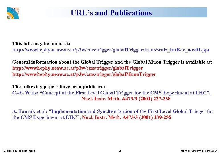 URL's and Publications This talk may be found at: http: //wwwhephy. oeaw. ac. at/p