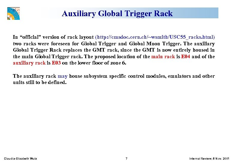 """Auxiliary Global Trigger Rack In """"official"""" version of rack layout (http: //cmsdoc. cern. ch/~wsmith/USC"""