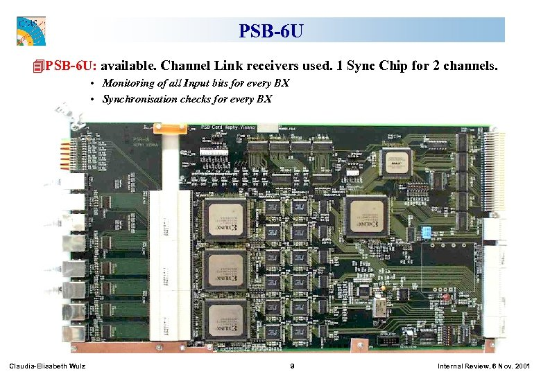 PSB-6 U 4 PSB-6 U: available. Channel Link receivers used. 1 Sync Chip for